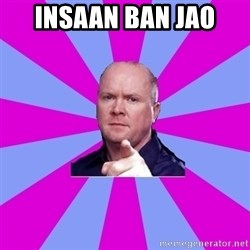 Phil Mitchell - Insaan ban jao