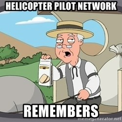 Pepperidge Farm Remembers Meme - Helicopter pilot netwOrk Remembers