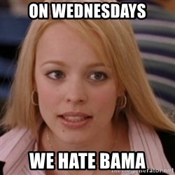 mean girls - On Wednesdays We Hate Bama
