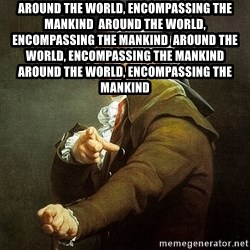 Ducreux - Around the world, encompassing the mankind  Around the world, encompassing the mankind  Around the world, encompassing the mankind  Around the world, encompassing the mankind