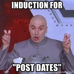 "Dr. Evil Air Quotes - Induction for ""Post dates"""