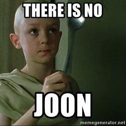 There is no spoon - There Is no joon
