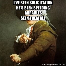 Ducreux - I've been solicitation  He's been speeding  
