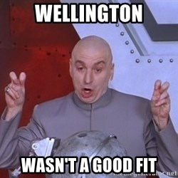 Dr. Evil Air Quotes - Wellington wasn't a good fit