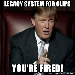Donald Trump - Legacy System for CLIPS You're Fired!