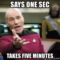 Why the fuck - Says one sec takes five minutes