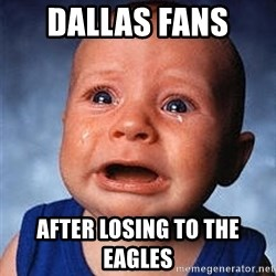 Crying Baby - Dallas fans  After losing to the eagles