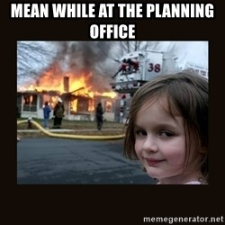 burning house girl - mean while at the planning office