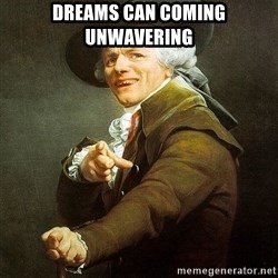 Ducreux - Dreams can coming unwavering