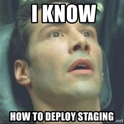 i know kung fu - I Know  how to deploy staging