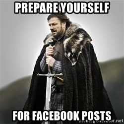 Game of Thrones - Prepare yourself For Facebook posts