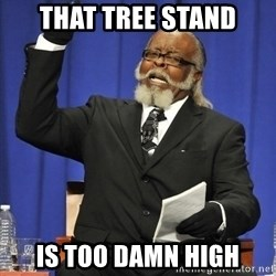 Rent Is Too Damn High - that tree stand is too damn high