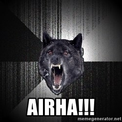 Insanity Wolf - AIRHA!!!