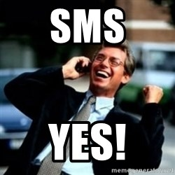 HaHa! Business! Guy! - SMS YES!