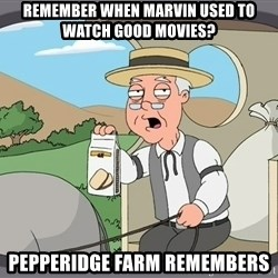Pepperidge Farm Remembers Meme - Remember when marvin used to watch good movies? pepperidge farm remembers