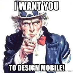 Uncle Sam - I WANT YOU TO DESIGN MOBILE!