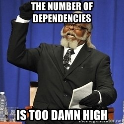 Rent Is Too Damn High - The number of dependencies is too damn high