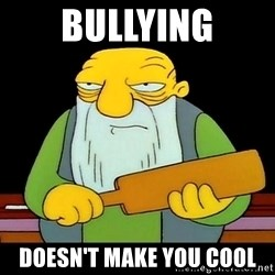 That's a paddling - Bullying doesn't make you cool