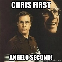 will ferrell - Chris first Angelo second!