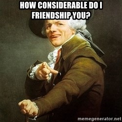 Ducreux - How considerable do I friendship you?