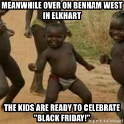 """Black Kid - Meanwhile over on benham west in elkhart The kids are ready to celebrate """"black friday!"""""""