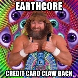PSYLOL - Earthcore credit card claw back
