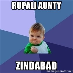 Success Kid - Rupali Aunty  zindabad