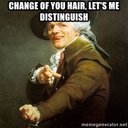 Ducreux - Change of you hair, let's me distinguish