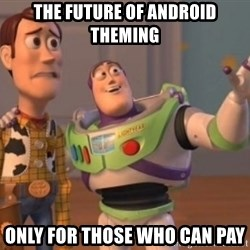 Buzz Lightyear meme - the future of android theming only for those who can pay