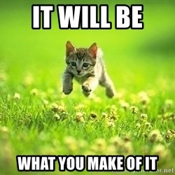 God Kills A Kitten - IT WILL BE  WHAT YOU MAKE OF iT