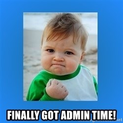 yes baby 2 - Finally got admin time!