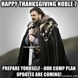 Game of Thrones - HAPPY THANKSGIVING NOBLE 7 PREPARE YOURSELF - OUR COMP PLAN UPDATES ARE COMING!