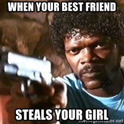 Pulp Fiction - wHEN YOUR BEST FRIEND STEALS YOUR GIRL