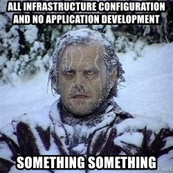 Frozen Jack - All infrastructure configuration and no application development something something