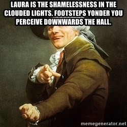 Ducreux - Laura is the shamelessness in the clouded lights.