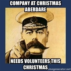 your country needs you - Company at Christmas Aberdare Needs volunteers this Christmas