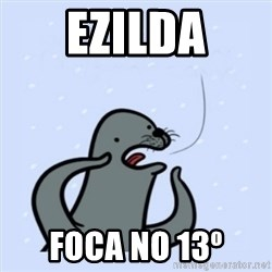 gay seal - Ezilda Foca no 13º