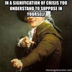 Ducreux - In a signification of crisis you understand to suppose in yourself