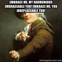 Ducreux - Embrace me, my harmonious embraceable you!