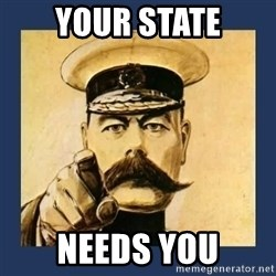 your country needs you - YOUR STATE NEEDS YOU