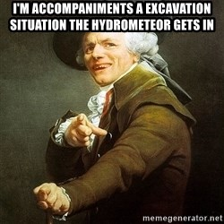 Ducreux - I'm accompaniments a excavation situation the hydrometeor gets in
