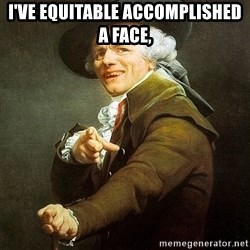 Ducreux - I've equitable accomplished a face,