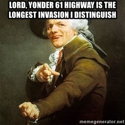 Ducreux - Lord, yonder 61 Highway is the longest invasion I distinguish