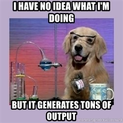 Dog Scientist - I have no idea what I'm doing but it generates tons of output