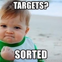 fist pump baby - TARGETS? Sorted
