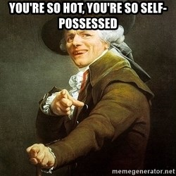 Ducreux - You're so hot, you're so self-possessed