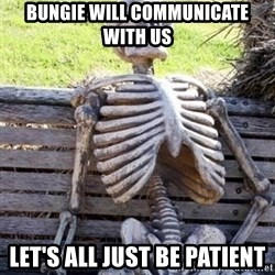 Waiting For Op - Bungie will communicate with us Let's all just be patient
