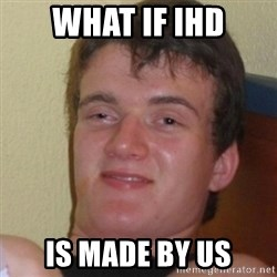 Stoner Stanley - what if ihd is made by us
