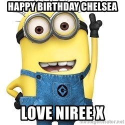 Despicable Me Minion - Happy Birthday Chelsea Love NiRee x