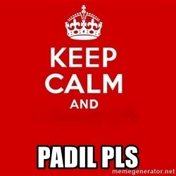 Keep Calm 2 - padil pls